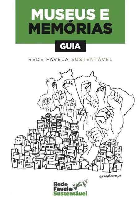 Guia dos Museus de Favelas da Rede Favela Sustentável.