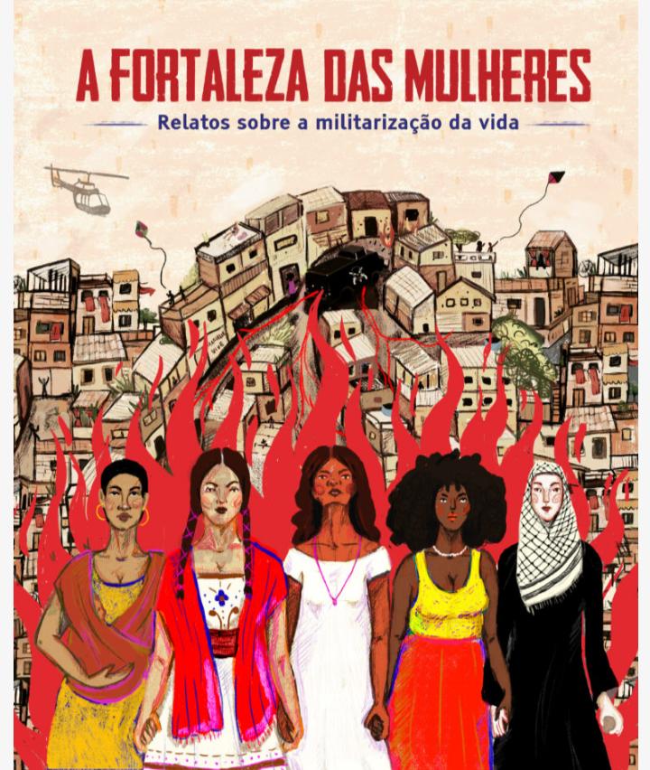 """""""A Fortaleza das mulheres relatos sobre a militarização da vida"""", publicação organizada pelo Instituto Pacs em parceria com Gizele Martins"""